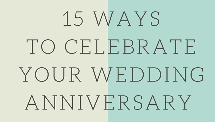 15 ways to celebrate your anniversary Feature