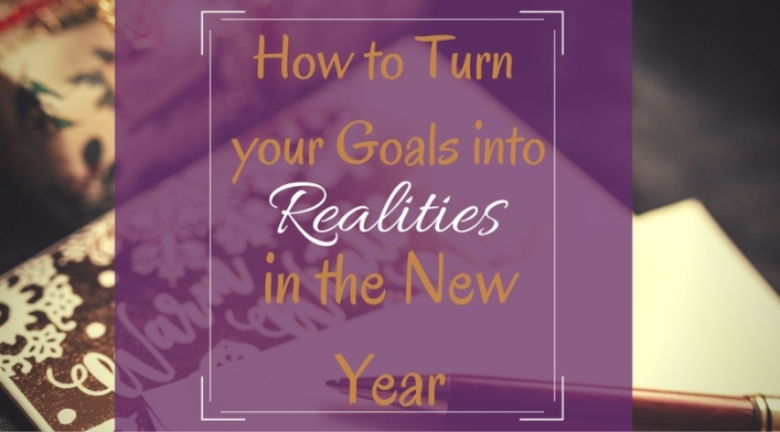 How to turn your goals into realities in the new year